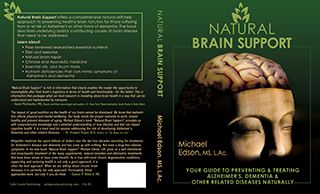 Natural Brain Support: Your Guide to Preventing and Treating Alzheimer's, Dementia, and Other Related Diseases Naturally